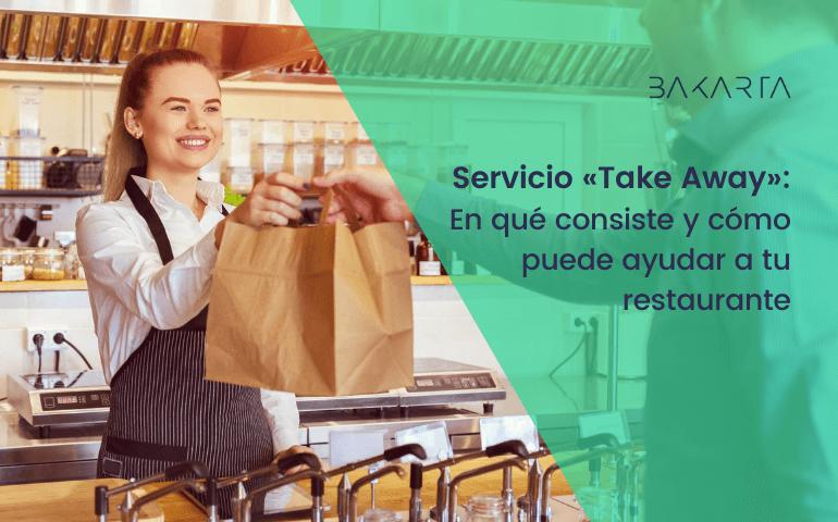 ¿Qué es el servicio Take away y cómo puede ayudar a mi restaurante?
