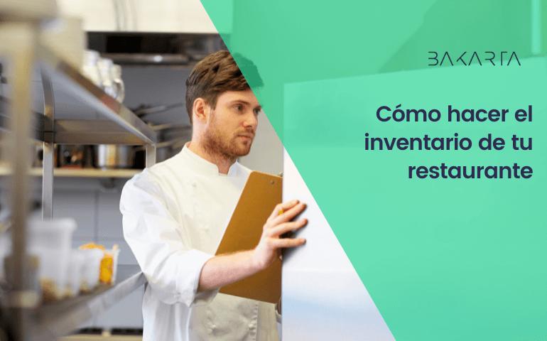 Cómo realizar el inventario para restaurante