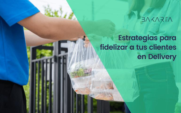 Estrategias de fidelización en Delivery