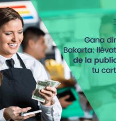 Gana dinero con Bakarta: llévate el 25% de la publicidad de tu carta digital